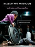 Disability, Arts, and Culture: Methods and Approaches