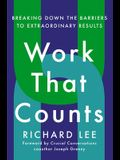 Work That Counts: Breaking Down the Barriers to Extraordinary Results