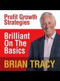 Brilliant on the Basics: Profit Growth Strategies