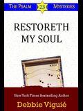 Restoreth My Soul (Psalm 23 Mysteries) (Volume 5)