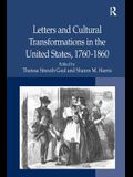 Letters and Cultural Transformations in the United States, . Edited by Theresa Strouth Gaul and Sharon M. Harris