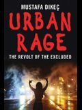Urban Rage: The Revolt of the Excluded