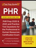 PHR Study Guide 2020-2021: PHR Prep 2020 and 2021 and Practice Test Questions for the Professional in Human Resources Certification Exam [Updated
