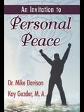 An Invitation to Personal Peace; Guidelines to Help You Move Further Along Your Path