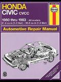 Honda Civic CVCC: 1980 thru 1983: All Models 1.3 & 1.5 liter (Automotive Repair Manual)