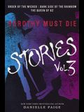 Dorothy Must Die Stories, Volume 3: Order of the Wicked, Dark Side of the Rainbo
