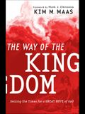 The Way of the Kingdom: Seizing the Times for a Great Move of God