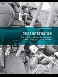 Crisis Intervention: The Criminal Justice Response to Chaos, Mayhem, and Disorder