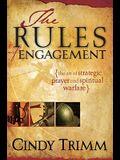Rules of Engagement: The Art of Strategic Prayer and Spiritual Warfare