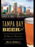 Tampa Bay Beer: A Heady History