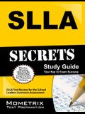 SLLA Secrets Study Guide: SLLA Test Review for the School Leaders Licensure Assessment