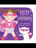Potty Superhero: Get Ready for Big Girl Pants!