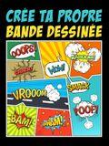 Crée ta propre bande dessinée: 100 planches de BD vierges pour adultes, ados & enfants