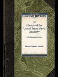 History of the United States Naval Acade: With Biographical Sketches