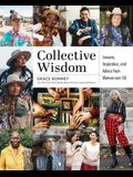 Collective Wisdom: Lessons, Inspiration, and Advice from Women Over 50