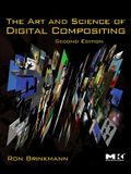 The Art and Science of Digital Compositing: Techniques for Visual Effects, Animation and Motion Graphics [With DVD]