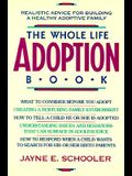 Whole Life Adoption Book: Realistic Advice for Building a Healthy Adoptive Family Updated Edition