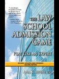 The Law School Admission Game: Play Like an Expert, Second Edition (Law School Expert)