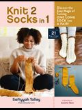 Knit 2 Socks in 1: Discover the Easy Magic of Turning One Long Sock Into a Pair! Choose from 21 Original Designs, in All Sizes