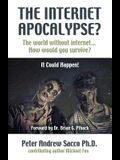 THE INTERNET APOCALYPSE? The World Without Internet... How Would You survive?