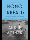 Homo Irrealis: The Would-Be Man Who Might Have Been