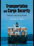 Transportation and Cargo Security: Threats and Solutions