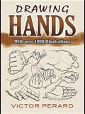 Drawing Hands: With Over 1000 Illustrations