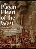 Pagan Heart of the West Vol V: The Arts and Philosophy