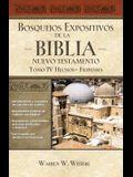 Bosquejos Expositivos de la Biblia, Tomo IV: Hechos - Filipenses