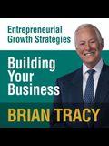 Building Your Business Lib/E: Entrepreneural Growth Strategies