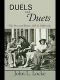 Duels and Duets: Why Men and Women Talk So Differently