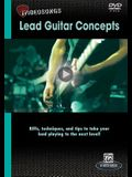 Lead Guitar Concepts: Riffs, Techniques, and Tips to Take Your Lead Playing to the Next Level!