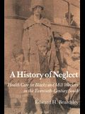A History of Neglect: Health Care for Blacks and Mill Workers in the Twentieth-Century South