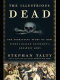The Illustrious Dead: Napoleon, Typhus, and the Dream of World Conquest