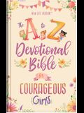 The A to Z Devotional Bible for Courageous Girls: New Life Version