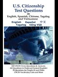 U.S. Citizenship Test Questions (Multilingual Edition) in English, Spanish, Chinese, Tagalog and Vietnamese