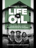 Life in Oil: Cofán Survival in the Petroleum Fields of Amazonia