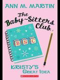 The Kristy's Great Idea (the Baby-Sitters Club #1)