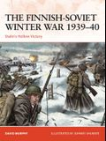 The Finnish-Soviet Winter War 1939-40: Stalin's Hollow Victory