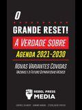 O Grande Reset!: A Verdade sobre a Agenda 2021-2030, Novas Variantes Covidas, Vacinas e o Futuro Separatismo Médico - Controle da mente