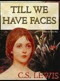 Till We Have Faces Lib/E: A Myth Retold