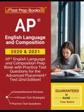 AP English Language and Composition 2020 and 2021: AP English Language and Composition Prep Book with Practice Test Questions for the Advanced Placeme