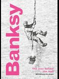 Banksy: The Man Behind the Wall: Revised and Illustrated Edition