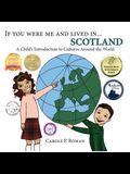 If You Were Me and Lived in... Scotland: A Child's Introduction to Cultures Around the World