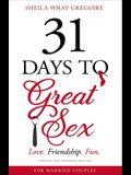 31 Days to Great Sex: Love. Friendship. Fun.