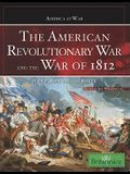 The American Revolutionary War and the War of 1812: People, Politics, and Power
