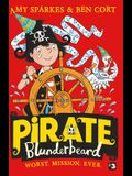 Pirate Blunderbeard: Worst. Mission. Ever. (Pirate Blunderbeard, Book 3)