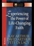 Experiencing the Power of Life-Changing Faith: Romans