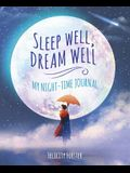 Sleep Well, Dream Well: My Night-Time Journal