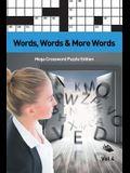 Words, Words & More Words Vol 4: Mega Crossword Puzzle Edition